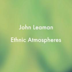 johnleaman-ethnicatmospheres1[1]